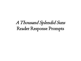 A Thousand Splendid Suns Reader Response Prompts