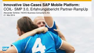 Innovative  Use -Cases  SAP  Mobile  Platform : COIL-  SMP  3.0, Erfahrungsbericht Partner- RampUp