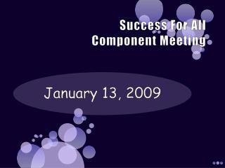 Success For All Component Meeting