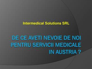 De  ce aveti nevoie  de  noi pentru servicii medicale  in  Austria ?