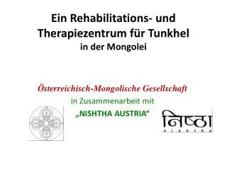 Ein  Rehabilitations- und Therapiezentrum f�r  Tunkhel in der Mongolei