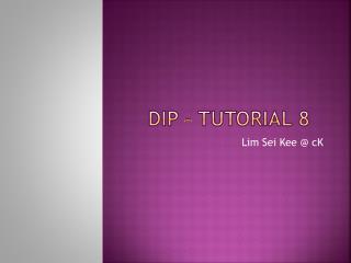 DIP – Tutorial 8