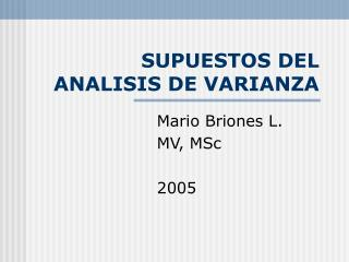 SUPUESTOS DEL ANALISIS DE VARIANZA