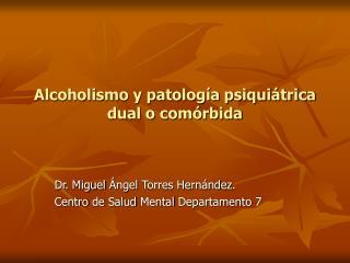 Alcoholismo y patolog