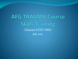 AFG TRAUMA Course Skills Training