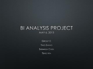 BI Analysis  Project May 6, 2013