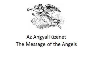 Az Angyali üzenet The Message of the Angels