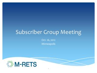 Subscriber Group Meeting