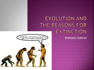 Evolution and the reasons for extinction