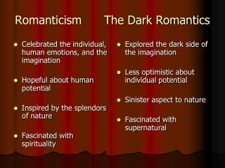Romanticism      The Dark Romantics