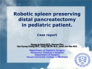 Robotic spleen preserving  distal  pancreatectomy in pediatric patient. Case report