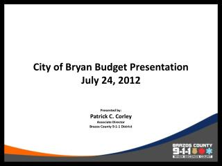 City of Bryan Budget Presentation July 24, 2012