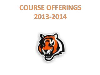 COURSE OFFERINGS 2013-2014