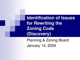 Identification of Issues for Rewriting the Zoning Code Discovery