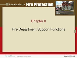 Chapter 8 Fire Department S upport  Functions