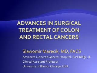 advances in surgical  treatment of colon  and rectal cancers