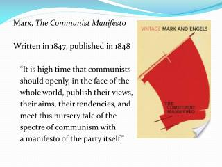 Marx,  The Communist Manifesto	 Written in 1847, published in 1848