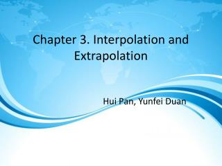 Chapter 3. Interpolation and Extrapolation