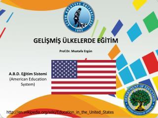A.B.D. Eğitim Sistemi ( American  Education  Syste m)