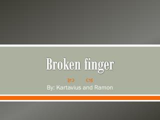 Broken finger