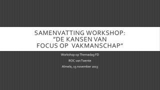 """samenvatting workshop: """"De  kansen  van Focus op   vakmanschap """""""