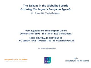 From Yugoslavia to the  European Union:  20  Years  after 1991 - The Tale  of Two  Generations