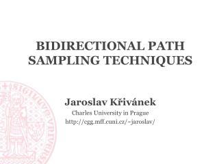 Bidirectional Path Sampling Techniques