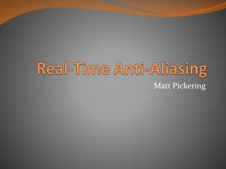 Real-Time Anti-Aliasing