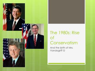 The 1980s: Rise of Conservatism