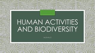Human activities and biodiversity