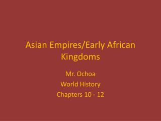 Asian Empires/Early African Kingdoms