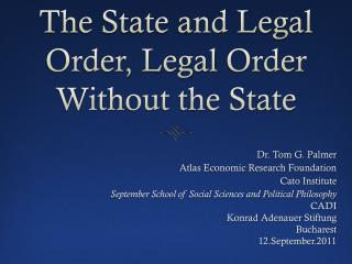The State and  Legal Order, Legal  Order Without  the State