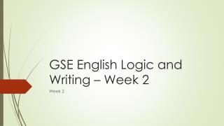 GSE English Logic and Writing – Week 2