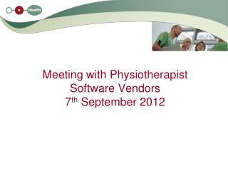 Meeting with Physiotherapist Software Vendors  7 th  September 2012