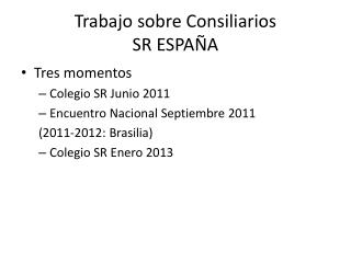 Trabajo sobre Consiliarios S R ESPAÑA