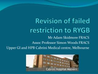Revision of failed restriction to RYGB