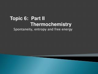 Spontaneity, entropy and free energy