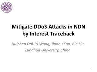 Mitigate  DDoS  Attacks in NDN by Interest  Traceback