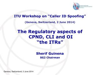 The Regulatory aspects of  CPND, CLI and OI  �the ITRs�
