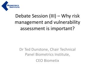 Debate Session (III) – Why risk management and vulnerability  assessment  is important?