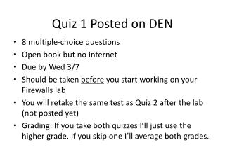 Quiz 1 Posted on DEN
