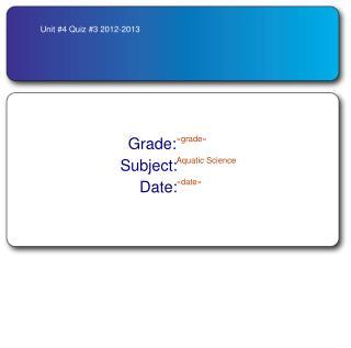 Unit #4 Quiz #3 2012-2013