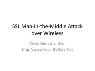 SSL Man-in-the-Middle Attack over Wireless