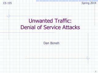 Unwanted Traffic: Denial of  Service A ttacks