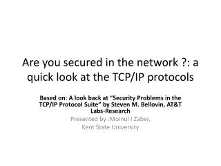 Are you secured in the network ?: a quick look at the TCP/IP protocols