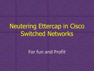 Neutering  Ettercap in Cisco Switched Networks