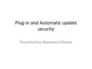 Plug-in and Automatic update security