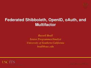 Federated Shibboleth,  OpenID ,  oAuth , and Multifactor