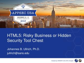 HTML5: Risky Business or Hidden Security Tool Chest