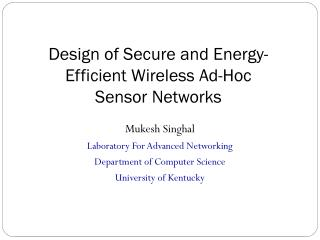 Design of Secure and Energy-Efficient Wireless Ad-Hoc Sensor Networks